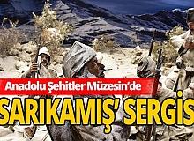 Anadolu Şehitler Müzesi'nde 'Sarıkamış Sergisi'