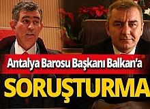 Antalya Barosu Başkanı Polat Balkan, Ankara'ya ifadeye çağırıldı