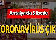 Antalya'da 3 lisede koronavirüs vakası!