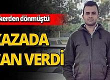 Antalya'daki feci kazada hayatını kaybetti