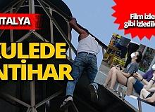 Antalya'da kulede intihar! Yürekler ağza geldi