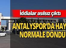 Antalya haber: Antalyaspor'da hayat normale döndü
