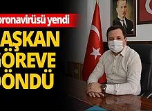 Antalya Haber: Başkan koronavirüsü yendi, göreve döndü