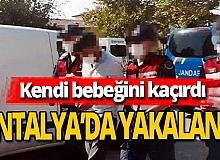 Antalya haber: Bebek hırsızı yakalandı
