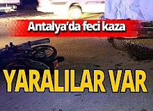 Antalya haber: Feci kaza: Yaralılar var