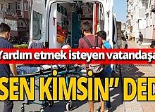 Antalya haber: Kazada yaralandı, sözleri olay yarattı