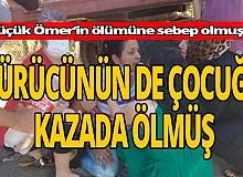 Antalya haber: Küçük Ömer'in ölümüne sebep olan sürücü 'Bu acıyı iyi bilirim'