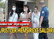 Antalya haber: 'Maske tak' uyarısı yaptı, turistten terlik yedi