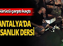Antalya haber: Otomobil çarptı kaçtı, onlar insanlık dersi verdi