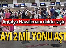 Antalya haber: Sayı 2 milyonu geçti!