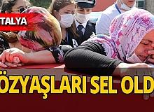 Antalya haber: Şehidimiz için gözyaşları sel oldu