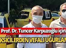 Antalya haber: Taksicilerden Prof. Dr. Tuncer Karpuzoğlu'na veda
