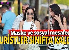 Antalya haber: Turistler maske ve sosyal mesafede sınıfta kaldı