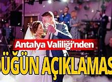 Antalya Valiliği'nden düğün açıklaması