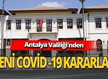 Antalya Valiliği'nden yeni Covid-19 kararları!
