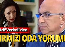 Arif Verimli'den Kırmızı Oda yorumu!