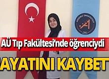 AÜ Tıp Fakültesi öğrencisi hayatını kaybetti