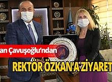 Bakan Çavuşoğlu'ndan Rektör  Özkan'a ziyaret