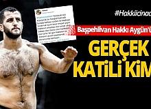 Başpehlivan Hakkı Aygün'ün gerçek katili kim?