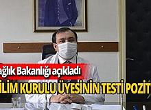 Bilim Kurulu Üyesi'nin testi pozitif
