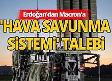 Bloomberg: Erdoğan'dan Macron'a 'hava savunma sistemi' talebi
