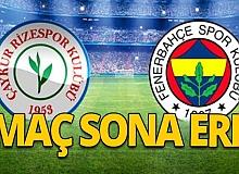 Çaykur Rizespor - Fenerbahçe maçı sona erdi: 1-2