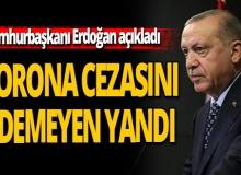 Cumhurbaşkanı Erdoğan:  'Koronavirüs cezasını ödemeyene kamuda işlem yok'