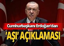 Cumhurbaşkanı Erdoğan'dan flaş 'aşı' açıklaması