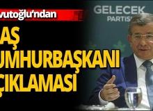 Davutoğlu: 'Gelecek Partisi'nin kendi cumhurbaşkanı adayı olacak'