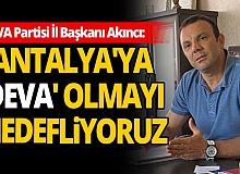 DEVA Partisi Antalya İl Başkanı Süleyman Akıncı'dan kongre açıklaması