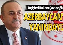 Dışişleri Bakanı Çavuşoğlu'dan Azerbaycan açıklaması