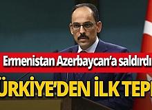 Ermenistan'ın Azerbaycan'a saldırısına ilişkin Türkiye'den ilk tepki