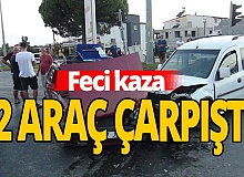 Feci kaza: Araçlar birbirine girdi