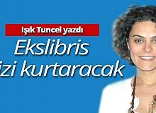 Işık Tuncel yazdı: Ekslibris bizi kurtaracak