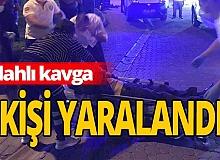 Kavga çıktı, 2 kişi yaralandı