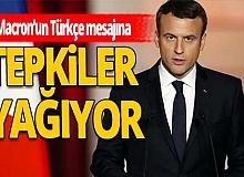 Macron'un Türkçe Doğu Akdeniz mesajına tepki