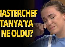 MasterChef Tanya neden ağladı!