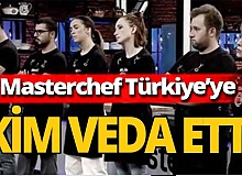 MasterChef Türkiye'ye veda eden isim belli oldu