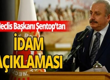 Meclis Başkanı Şentop'tan 'idam' açıklaması