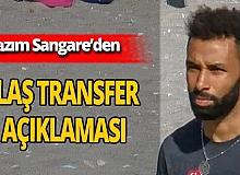 Son dakika... Nazım Sangare'den transfer açıklaması