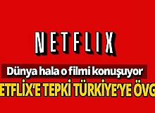 Netflix'e tepki yağarken Türkiye övgü topladı