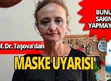Prof. Dr. Taşova'dan flaş maske uyarısı!