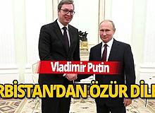 Rusya Devlet Başkanı Putin, özür diledi