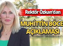 Rektör Özkan'dan Böcek'in sağlık durumu hakkında açıklama