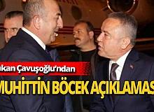 Son dakika... Bakan Çavuşoğlu'ndan Muhittin Böcek açıklaması