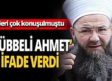 SON DAKİKA!  'Cübbeli Ahmet' ifade verdi