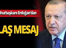 SON DAKİKA! Cumhurbaşkanı Erdoğan'dan flaş mesaj