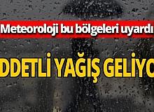 SON DAKİKA! Meteoroloji'den yağış uyarısı
