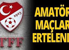 Son Dakika:  TFF'den amatör maçlar için erteleme kararı!