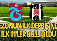 Trabzonspor-Beşiktaş maçı ilk 11'ler belli oldu
